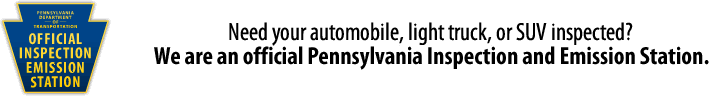 We are an official Pennsylvania Inspection and Emissions Station.